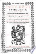 Observantiarum Sacri Regii Cathaloniae Senatus ; Editio ... Additionibus ... aucta ... per Sigismundum Despujol (etc.)