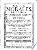 Ocios morales divididos en descripciones symbolicas, y declamaciones heroycas