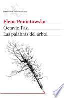 Octavio Paz. Las palabras del árbol