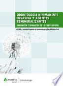 Odontología mínimamente invasiva y agentes remineralizantes