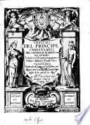 Officio del Principe christiano y avisos utiles para el govierno politico militar y domestico en tres libros