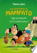 Ogu y Mampato en la ciudad azteca