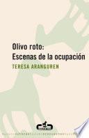 Olivo roto: Escenas de la ocupación