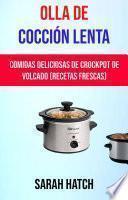 Olla De Cocción Lenta: Comidas Deliciosas De Crockpot De Volcado (Recetas Frescas)
