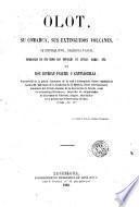 Olot, su comarca, sus extinguidos volcanes, su historia civil, religiosa y local