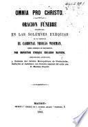 Omnia pro Christo. Oracion fúnebre pronunciada en las solemnes exequias de su Eminencia el Cardenal N. Wiseman ... traducido al Castellano ... por ... M. Dupont, etc
