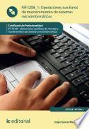 Operaciones auxiliares de mantenimiento de sistemas microinformáticos. IFCT0108