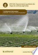 Operaciones auxiliares de riego en cultivos agrícolas. AGAX0208