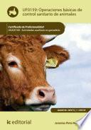 Operaciones básicas de control sanitario de animales. AGAX0108