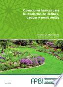 Operaciones básicas en instalación de jardines, parques y zonas verdes