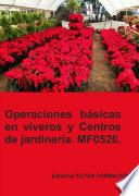Operaciones básicas en viveros y centros de jardinería. MF0520.