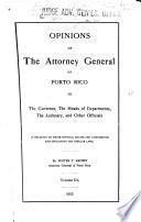 Opiniones Del Attorney General de Puerto Rico Dirigidas Al Gobernador, Jefes de Departamento, Y Otros Funcionarios en Relación Con Sus Deberes Oficiales