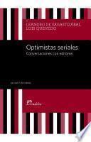 Optimistas seriales: Conversaciones de editores