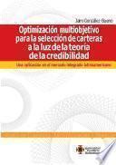 Optimización multiobjetivo para la selección de carteras a la luz de la teoría de la credibilidad