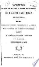 Opusculo escrito por el Ilmo. Sr. obispo de Michoacan Lic. D. Clemente de Jesus Munguia en defensa se la soberania, derechos y libertades de la iglesia atacadas en la constitucion civil de 1857 y en otros decretos expedidos por el actual supremo gobierno de la nacion