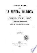 Opusculo sobre la moneda boliviana que circula en el Perú y cuestiones incidentales que se enlazan con esta