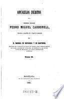 Opúsculos Inéditos Del Chronista Catalan Pedro Miguel Carbonell, Ilustrados y precedidos de su biografia documentada por D. Manuel de Bofarull y de Sartario ... Tomo II