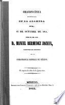 Oración cívica pronunciada en la alameda el 27 de octubre de 1871, por el sr. lic. d. Manuel Bermudez Zozaya, auditor de guerra de la comandancia general de México. Se imprime de órden de la Junta Cívica