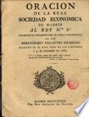 Oración de la Real Soc. Económ. de Madrid al Rey N. Sr. dándole el parabién por el feliz nacimiento de los Serenísimos Infantes gemelos...
