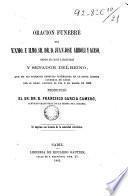 Oración fúnebre del Excmo e Ilmo. Sr Dr. D. Juan José Arboli y Acaso ... que en las solemnes exequias celebradas en la Santa Iglesia Catedral de Cádiz ... el dia 5 de Marzo de 1863