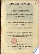 Oración fúnebre por la Reyna N. Sra. Da. Maria Isabel Fca. de Braganza, predicada en la Catedral de Lugo el dia 15 de febr. de 1819 por D. Manuel Fernandez Varela ...