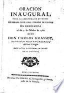 Oracion inaugural, para la abertura de estudios celebrada en el Real Colegio de Cirugia de Barcelona el dia 5 de octubre de 1769