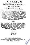 Oración panegírica e historial en justa memoria del ... Señor Don Antonio Caballero y Góngora ...