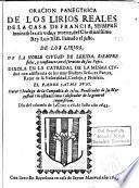 Oracion panegyrica de los lirios reales de la casa de Francia,siempre invincibles,en vida,y muerte,del Christianissimo Rey Luis XIII,llamado el justo
