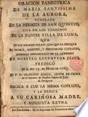 Oración Panegyrica de Maria Santíssima de la Aurora, venerada en la hermita de San Quintín sita en los términos de la Villa de Luna ...