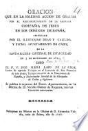 Oracion que en la solemne accion de gracias por el restablecimiento de la sagrada Compañia de Jesus en los dominios de España ... dixo ... J. M. Lazo de la Vega, etc
