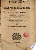 Oración sobre el Zelo por la Casa de Dios del Ilmo. Fr. Juan Diaz Merino Obispo de Menorca fallecido en Marsella ... que en sus funerales dijo Fr. Tomás Bon a 17 de Jun. 1844
