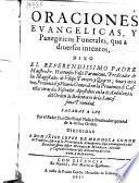 Oraciones euangelicas, y panegiricos funerales que a diuersos intentos, dixo ... Fr. Hortensio Felis Parauicino ... del Orden de Redentores de la Santissima Trinidad