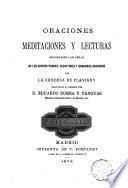 Oraciones meditaciones y lecturas sacadas de las obras de los Santos padres escritores y oradores sagrados