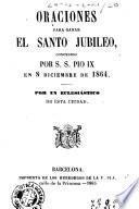 Oraciones para ganar el Santo Jubileo concedido por S.S. Pio IX en 8 Diciembre de 1864