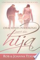 Oraciones poderosas para su hija / Powerful Prayers for Your Daughter