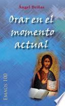 Orar en el momento actual