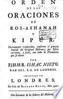 Orden de las oraciones de Ros-ashanah y Kipur. Nuevamente traduzidas, conforme el genuino sentido del original Hebraico, por estilo corriente, y facil. con todos los pizmonim que se dizen