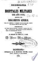 Ordenanza de hospitales militares desde el año 1739 seguida del Reglamento General para el gobierno y régimen facultativo del Cuerpo de Sanidad Militar del año 1829...