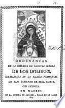 Ordenanzas de la cofradía de Nuestra Señora de los Dolores, establecida en la Iglesia Parroquial de San Lorenzo de esta Corte