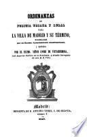 Ordenanzas de policia urbana y rural para la villa de Madrid y su término