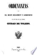 Ordenanzas para el buen régimen y gobierno de la muy noble