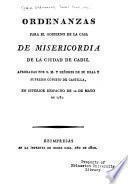 Ordenanzas para el gobierno de la Casa de Misericordia de la ciudad de Cadiz