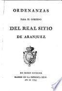 Ordenanzas para el gobierno del real sitio de Aranjuez. [31 May, 1795.] (Apéndice de varias reales cédulas y órdenes, etc.).