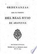 Ordenanzas para el gobierno dl real sitio de Aranjuez