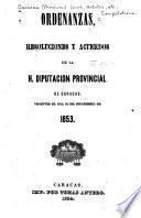 Ordenanzas, resoluciones y acuerdos de la H. Diputación provincial de Caracas, vigentes el día 10 de diciembre de 1853