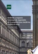 ÓRDENES Y ESPACIO: SISTEMAS DE EXPRESIÓN DE LA ARQUITECTURA MODERNA (SIGLOS XV-XVIII)