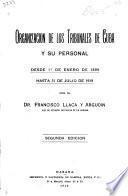 Organizacion de los tribunales de Cuba y su personal desde 1o. de enero de 1899 hasta 31 de julio de 1919