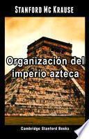 Organización del imperio azteca