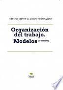 Organización del trabajo. Modelos (2a edición)