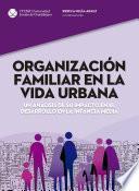 Organización familiar en la vida urbana